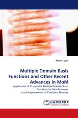 Multiple Domain Basis Functions and Other Recent Advances in MoM