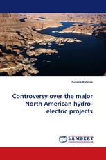 Controversy over the major North American hydro-electric projects