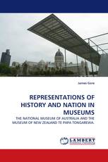 REPRESENTATIONS OF HISTORY AND NATION IN MUSEUMS