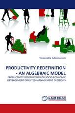 PRODUCTIVITY REDEFINITION - AN ALGEBRAIC MODEL