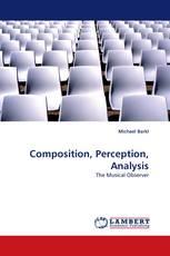 Composition, Perception, Analysis