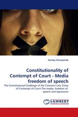 Constitutionality of Contempt of Court - Media freedom of speech
