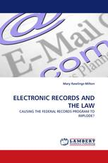 ELECTRONIC RECORDS AND THE LAW
