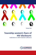 Township women''s fears of HIV disclosure: