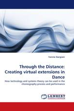 Through the Distance: Creating virtual extensions in Dance