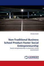 Non-Traditional Business School Product Foster Social Entrepreneurship