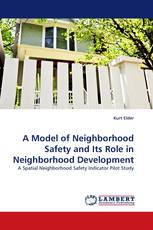 A Model of Neighborhood Safety and Its Role in Neighborhood Development