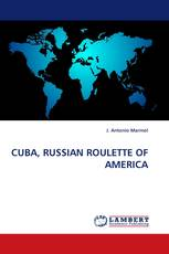 CUBA, RUSSIAN ROULETTE OF AMERICA