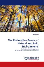 The Restorative Power of Natural and Built Environments