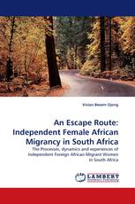 An Escape Route: Independent Female African Migrancy in South Africa