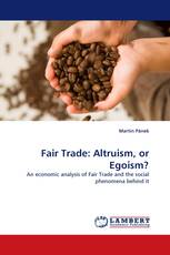 Fair Trade: Altruism, or Egoism?