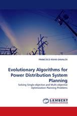 Evolutionary Algorithms for Power Distribution System Planning