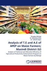Analysis of T.E and A.E of APEP on Maize Farmers; Masindi District (U)