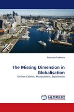 The Missing Dimension in Globalisation