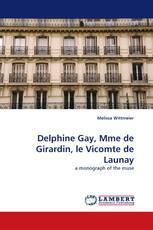 Delphine Gay, Mme de Girardin, le Vicomte de Launay