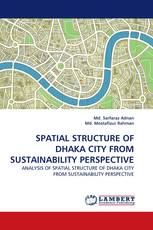 SPATIAL STRUCTURE OF DHAKA CITY FROM SUSTAINABILITY PERSPECTIVE