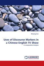 Uses of Discourse Markers in a Chinese English TV Show