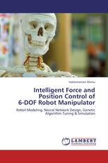 Intelligent Force and Position Control of  6-DOF Robot Manipulator