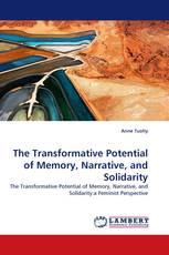 The Transformative Potential of Memory, Narrative, and Solidarity