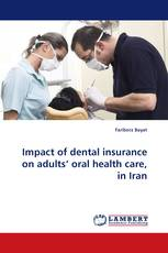 Impact of dental insurance on adults' oral health care, in Iran