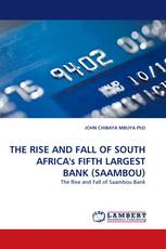 THE RISE AND FALL OF SOUTH AFRICA''s FIFTH LARGEST BANK (SAAMBOU)