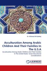 Acculturation Among Arabic Children And Their Families In The U.S.A