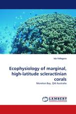 Ecophysiology of marginal, high-latitude scleractinian corals