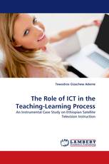 The Role of ICT in the Teaching-Learning Process