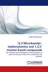 [3,3′]Bicarbazolyl-, triphenylamine and 1,3,5-triazine based compounds