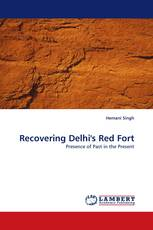 Recovering Delhi''s Red Fort