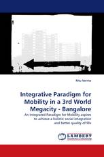 Integrative Paradigm for Mobility in a 3rd World Megacity - Bangalore