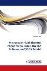 Microscale Fluid-Thermal Phenomena Based On The Boltzmann-ESBGK Model