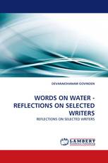 WORDS ON WATER - REFLECTIONS ON SELECTED WRITERS