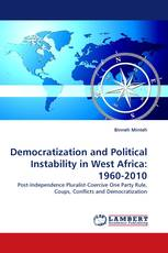 Democratization and Political Instability in West Africa: 1960-2010