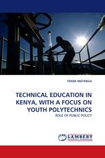 TECHNICAL EDUCATION IN KENYA, WITH A FOCUS ON YOUTH POLYTECHNICS