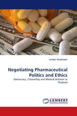 Negotiating Pharmaceutical Politics and Ethics