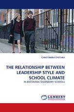 THE RELATIONSHIP BETWEEN LEADERSHIP STYLE AND SCHOOL CLIMATE