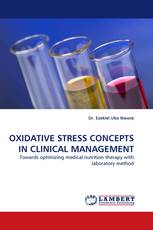 OXIDATIVE STRESS CONCEPTS IN CLINICAL MANAGEMENT