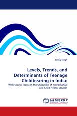 Levels, Trends, and Determinants of Teenage Childbearing in India: