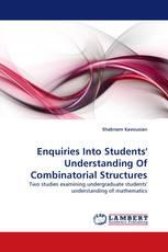 Enquiries Into Students'' Understanding Of Combinatorial Structures