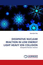 DISSIPATIVE NUCLEAR REACTION IN LOW ENERGY LIGHT HEAVY ION COLLISION