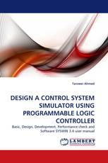 DESIGN A CONTROL SYSTEM SIMULATOR USING PROGRAMMABLE LOGIC CONTROLLER
