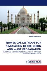 NUMERICAL METHODS FOR SIMULATION OF DIFFUSION AND WAVE PROPAGATION