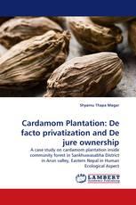 Cardamom Plantation: De facto privatization and De jure ownership