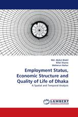 Employment Status, Economic Structure and Quality of Life of Dhaka