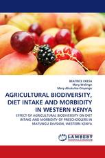AGRICULTURAL BIODIVERSITY, DIET INTAKE AND MORBIDITY IN WESTERN KENYA