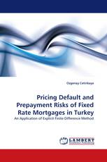 Pricing Default and Prepayment Risks of Fixed Rate Mortgages in Turkey