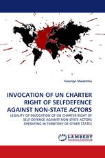 INVOCATION OF UN CHARTER RIGHT OF SELFDEFENCE AGAINST NON-STATE ACTORS