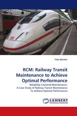 RCM: Railway Transit Maintenance to Achieve Optimal Performance