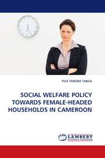 SOCIAL WELFARE POLICY TOWARDS FEMALE-HEADED HOUSEHOLDS IN CAMEROON
